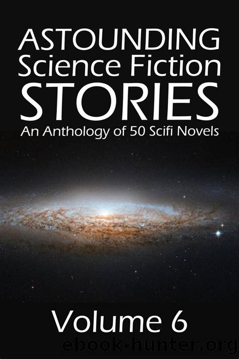 Astounding Science Fiction Stories: An Anthology of 50